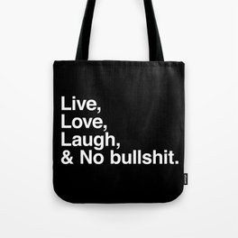 Live Love Laugh and No Bullshit Tote Bag