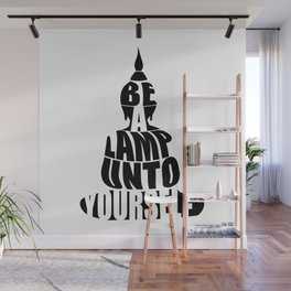 Be a lamp unto yourself- Buddha with quote Wall Mural