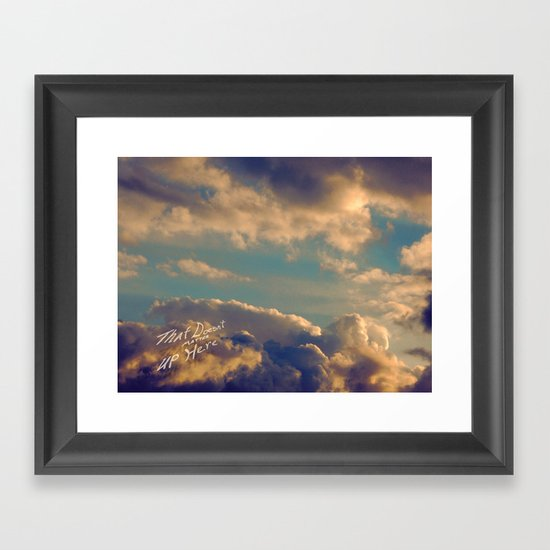 That Doesn't Matter Up Here Framed Art Print