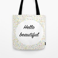 hello beautiful Tote Bags featuring Hello Beautiful by Estef Azevedo