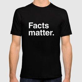 Facts matter. (White text) T-shirt