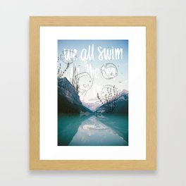 We all swim in the sea of air Framed Art Print