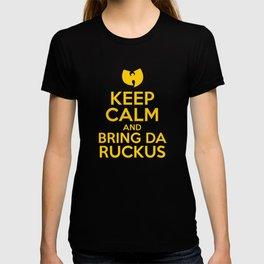 Keep Calm And Bring Da Ruckus T-shirt