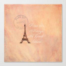 Vintage Paris is Always a Good Idea  Canvas Print
