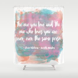 The One You Love Shower Curtain