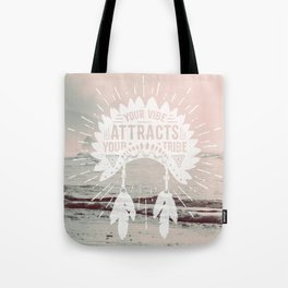 Your Vibe Attracts Your Tribe - Pacific Ocean Tote Bag