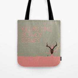 Killing Time Between Scenes Tote Bag