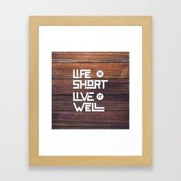 Life is short Live it well - Wooden Framed Art Print