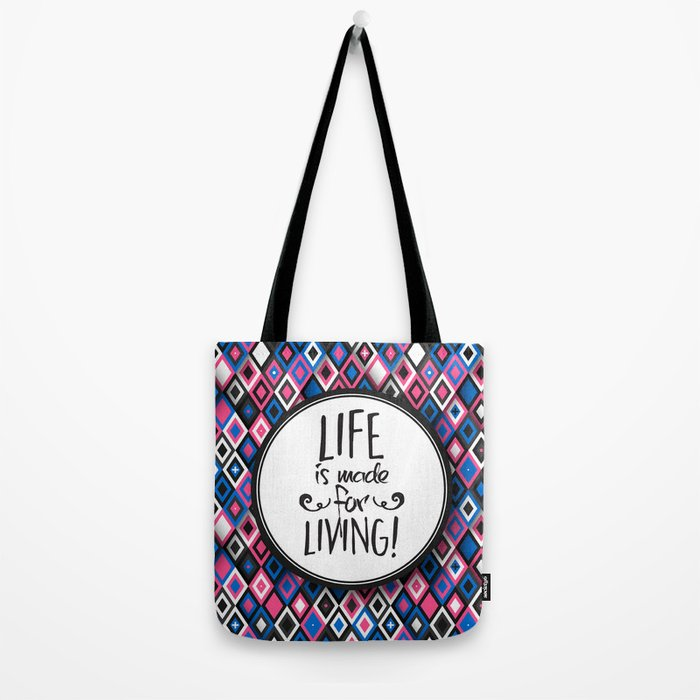 Life Is Made For Living Tote Bag