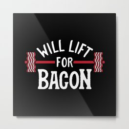 Will Lift For Bacon Metal Print