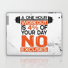 A one hour workout is 4 of your day no excuses Fitness Typography Quotes Laptop & iPad Skin