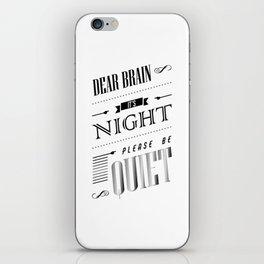Dear Brain Please Be Quiet iPhone Skin
