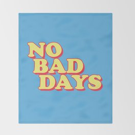 NO BAD DAYS Throw Blanket