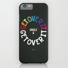 SMILE & GET OVER IT! Slim Case iPhone 6s