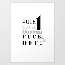 Before coffee Art Print