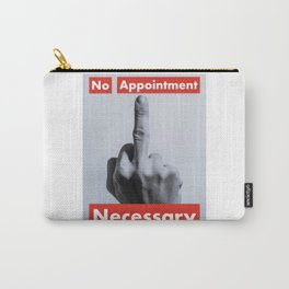 No Appointment Necessary Carry-All Pouch