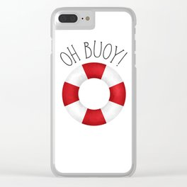 Oh Buoy! Clear iPhone Case