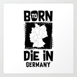 Born to Die In Germany Art Print