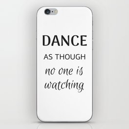 DANCE  as though no one is watching iPhone Skin