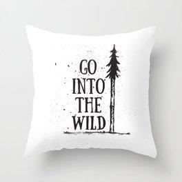 Go Into The Wild Throw Pillow
