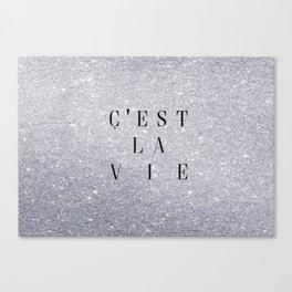 C'est La Vie Canvas Print