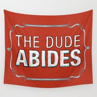 lebowski Wall Tapestries featuring BIG LEBOWSKI- The Dude Abides by Michelle Eatough