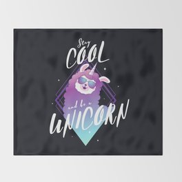 Stay cool and be a unicorn Throw Blanket