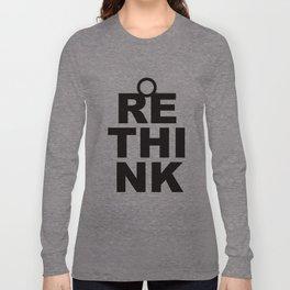 ReThink Long Sleeve T-shirt