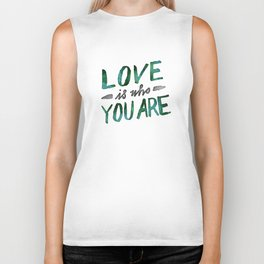 Love is Who You Are (green watercolor) Biker Tank
