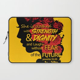 She is clothed with strength and dignity and laughs without fear of the future-Proverbs 31:25 Laptop Sleeve