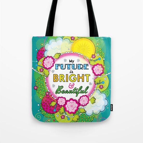 My future is bright and beautiful - Affirmation Tote Bag