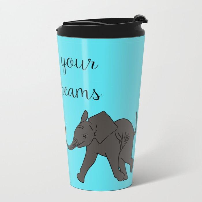 Baby Elephant Chase Your Taco Dreams! Metal Travel Mug