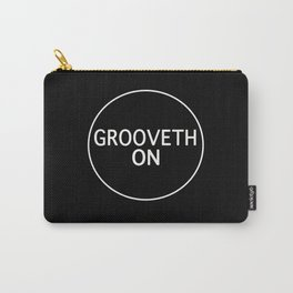 Grooveth On Carry-All Pouch