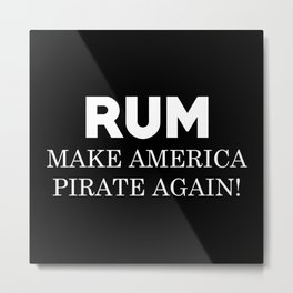 Make America Pirate Again Metal Print