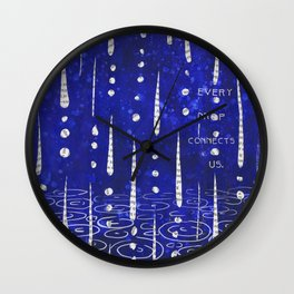 Every Drop Connects Us Wall Clock