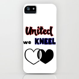 United We Kneel iPhone Case