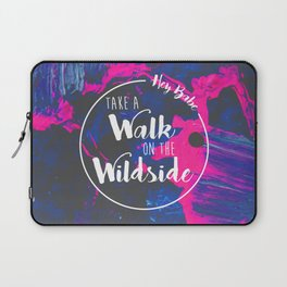 Hey Babe, Take a Walk on the Wild Side Laptop Sleeve