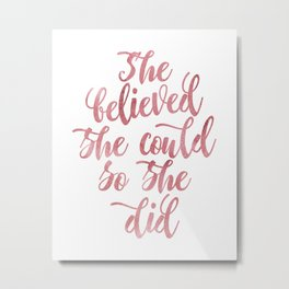 She believed she could so she did Rose Watercolor Metal Print