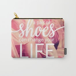 A Pair of Shoes Can Change Your Life Carry-All Pouch