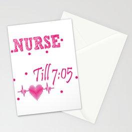 Nurse Keep Them Alive Until 7:05 - Funny Nursing Gift Stationery Cards