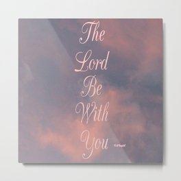"""' The Lord Be With You """" Metal Print"""
