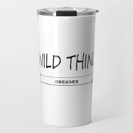 wild thing Travel Mug
