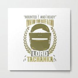 Lord Tachanka Metal Print