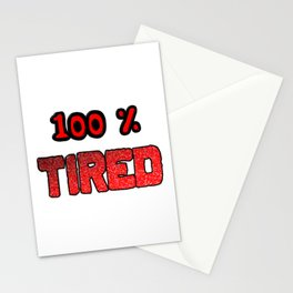 100 Percent Tired Stationery Cards