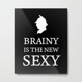 Brainy is The New Sexy Sherlock Holmes Quote Metal Print