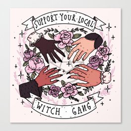 Support your local witch gang Canvas Print