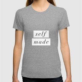 Self Made modern black and white minimalist typography home room wall decor black-white letters T-shirt