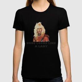 Dude Looks Like a Lady T-shirt