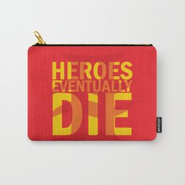 Heroes Eventually Die Carry-All Pouch