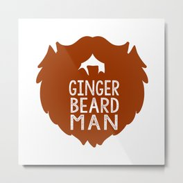 GINGER BEARD MAN Metal Print